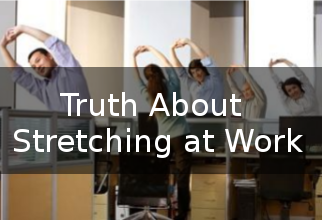 The Truth About Stretching at Work