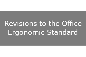 Revisions to the CSA Office Ergonomics Standard – What You Should Know!